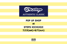 Tieasy POP UP SHOP at STEPS KICHIJOJI 7/23(土)-8/7(日)