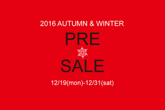 2016 AUTUMN & WINTER PRE SALE
