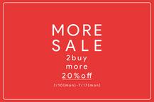 MORE SALE 始まります。 SALE品は複数点買いがお買い得!!