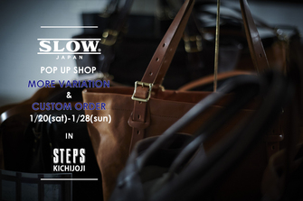 SLOW POP UP SHOP IN STEPS KICHIJOJI 1/20(土)-1/28(日)
